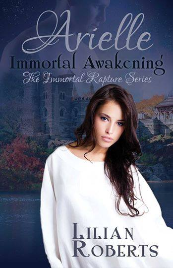 Arielle Immortal Awakening (The Immortal Rapture Series) by Lilian Roberts