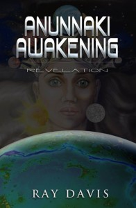 Anunnaki Awakening Revelation by Ray Davis
