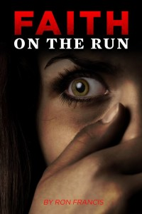 Faith On The Run by Ron Francis