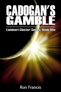 Cadogan's Gamble (Luminari Cluster Series Book 1) by Ron Francis